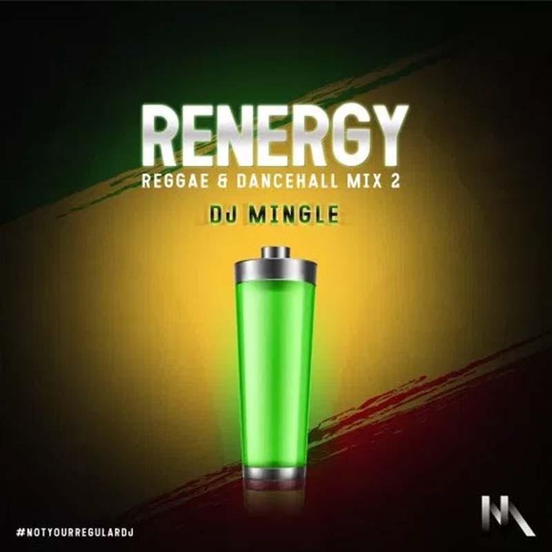 DJ Mingle – REnergy (Reggae & Dancehall Mix 2) - CratesHub com