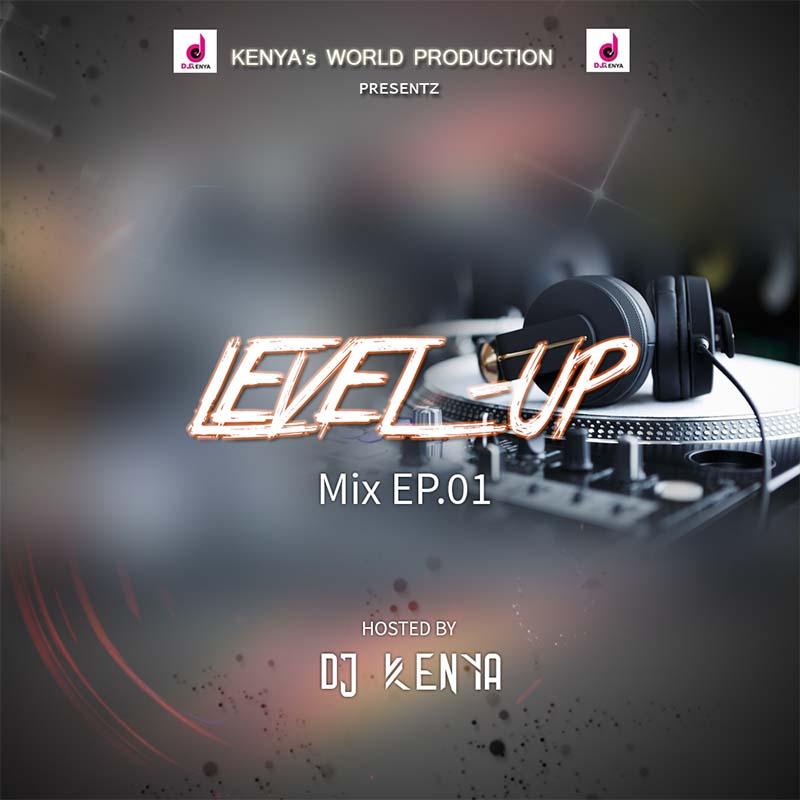 DJ Kenya - Level Up Mix EP01 - CratesHub com