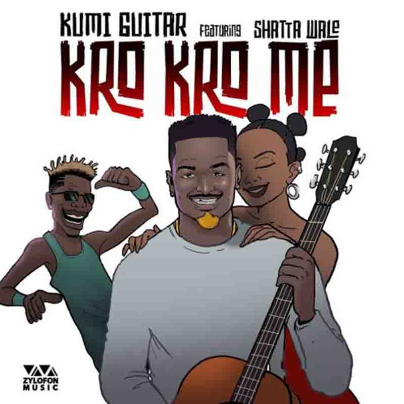 Kumi Guitar Kro Kro Me ft Shatta Wale
