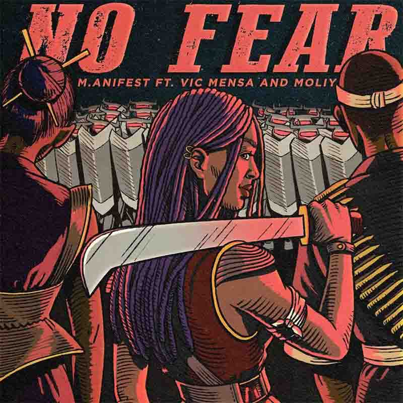 M.anifest No Fear ft Vic Mensa And Moliy    museafrica