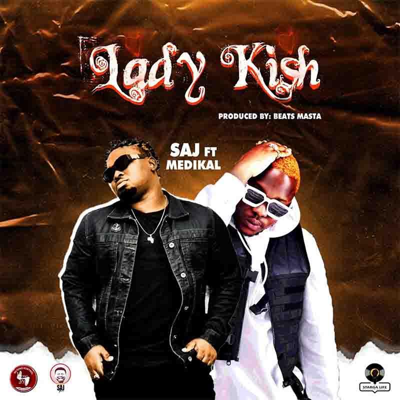 SAJ Lady Kish ft Medikal
